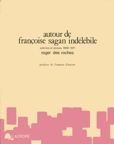 Des_Roches_Autour_de_Francoise_Sagan_indelebile_72dpi