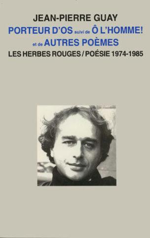 Guay_Porteurs_d_os_suivi_de_O_l_homme_et_autres_poemes_72dpi