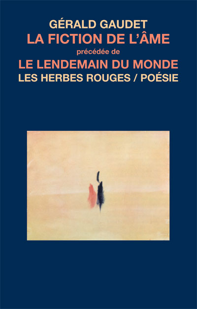 Gaudet_La_fiction_de_l_ame_precedee_de_Le_lendemain_du_monde_72dpi