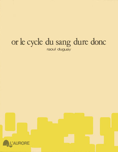 Duguay_Or_le_cycle_du_sang_dure_donc_72dpi